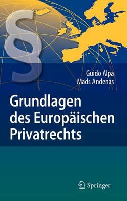 Grundlagen Des Europaischen Privatrechts by Guido Alpa, Mads Andenas
