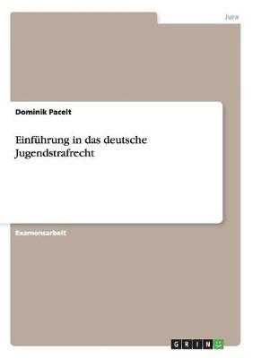 Einfuhrung in Das Deutsche Jugendstrafrecht by Dominik Pacelt
