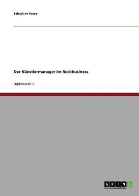 Der Kunstlermanager Im Rockbusiness by Sebastian Haase