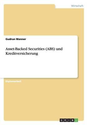 Asset-Backed Securities (ABS) Und Kreditversicherung by Gudrun Wanner