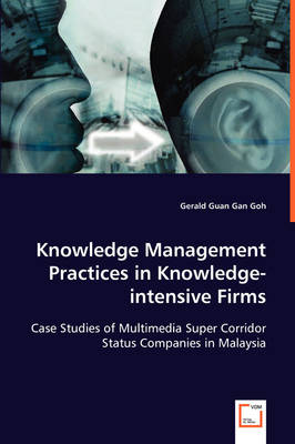 Knowledge Management Practices in Knowledge-Intensive Firms by Gerald Guan Gan Goh