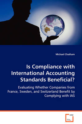 Is Compliance with International Accounting Standards Beneficial? by Michael Chatham