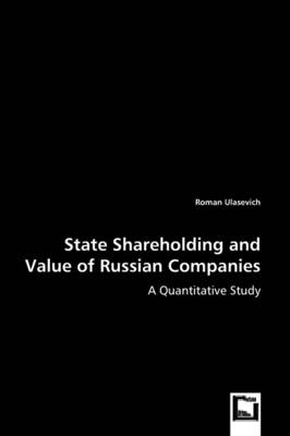 State Shareholding and Value of Russian Companies - A Quantitative Study by Roman Ulasevich