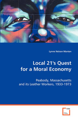Local 21's Quest for a Moral Economy by Lynne Nelson Manion