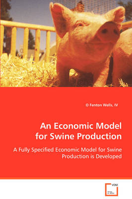 An Economic Model for Swine Production by O Fenton IV Wells