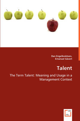 Talent - The Term Talent Meaning and Usage in a Management Context by Dan Engelbrektson