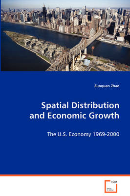 Spatial Distribution and Economic Growth by Zuoquan Zhao