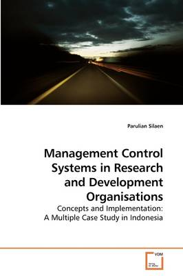 Management Control Systems in Research and Development Organisations by Parulian Silaen
