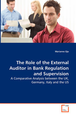 The Role of the External Auditor in Bank Regulation and Supervision by Marianne Ojo