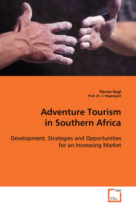 Adventure Tourism in Southern Africa by Florian Nagl, J Nagengast