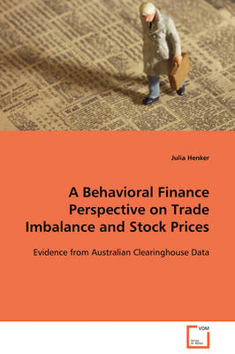 A Behavioral Finance Perspective on Trade Imbalance and Stock Prices by Julia Henker
