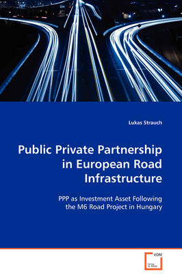 Public Private Partnership in European Road Infrastructure by Lukas Strauch