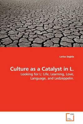 Culture as a Catalyst in L. by Larisa Segida
