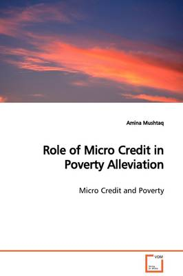 Role of Micro Credit in Poverty Alleviation by Amina Mushtaq