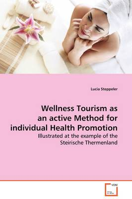 Wellness Tourism as an Active Method for Individual Health Promotion by Lucia Steppeler