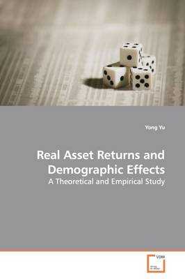 Real Asset Returns and Demographic Effects by Yong Yu