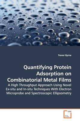 Quantifying Protein Adsorption on Combinatorial Metal Films by Trevor Byrne