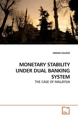 Monetary Stability Under Dual Banking System by Ahmad Kaleem