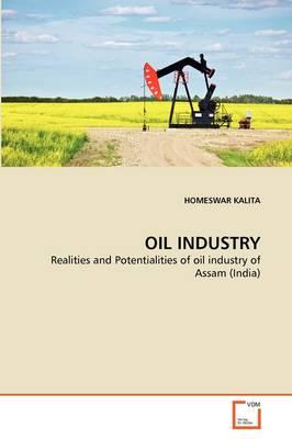 Oil Industry by Homeswar Kalita