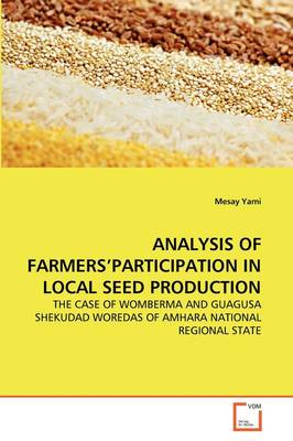 Analysis of Farmers'participation in Local Seed Production by Mesay Yami
