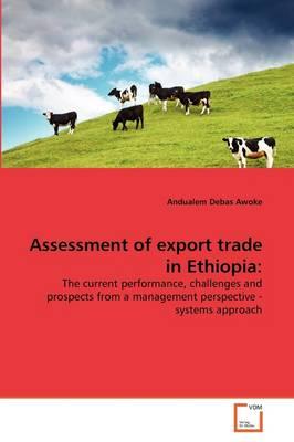 Assessment of Export Trade in Ethiopia by Andualem Debas Awoke