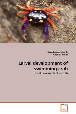 Larval Development of Swimming Crab by Soundarapandian P, N John Samuel