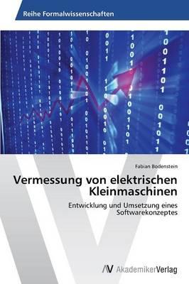 Vermessung Von Elektrischen Kleinmaschinen by Bodenstein Fabian