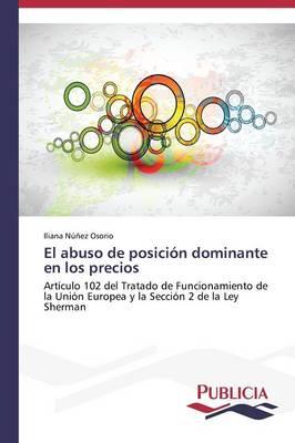 El Abuso de Posicion Dominante En Los Precios by Nunez Osorio Iliana