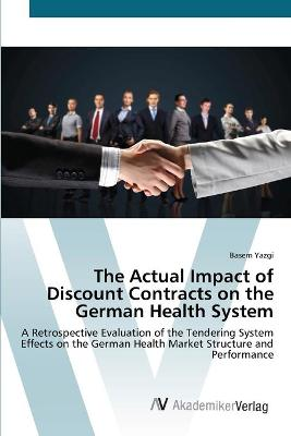 The Actual Impact of Discount Contracts on the German Health System by Yazgi Basem