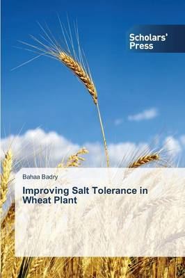 Improving Salt Tolerance in Wheat Plant by Badry Bahaa