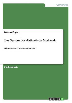 Das System Der Distinktiven Merkmale by Marcus Engert