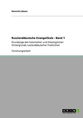 Russlanddeutsche Evangelikale - Band 1 by Heinrich L Wen, Heinrich Lowen