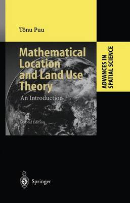 Mathematical Location and Land Use Theory An Introduction by Tonu Puu