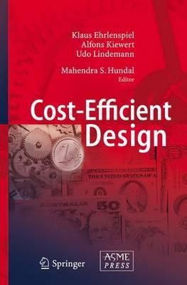 Cost-Efficient Design by Klaus Ehrlenspiel, Alfons Kiewert, Udo Lindemann