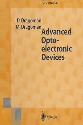 Advanced Optoelectronic Devices by Daniela Dragoman, Mircea Dragoman