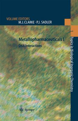 Metallopharmaceuticals I DNA Interactions by Michael J. Clarke