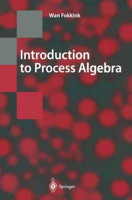 Introduction to Process Algebra by Wan Fokkink