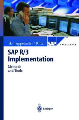 SAP R/3 Implementation Methods and Tools by Hans-Jurgen Appelrath, Jorg Ritter