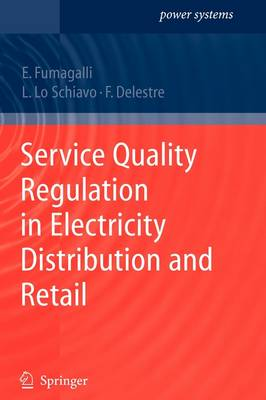 Service Quality Regulation in Electricity Distribution and Retail by Elena Fumagalli, Luca Schiavo, Florence Delestre
