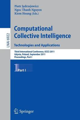 Computational Collective IntelligenceTechnologies and Applications Third International Conference, ICCCI 2011, Gdynia, Poland, September 21-23, 2011, Proceedings, Part I by Piotr Jedrzejowicz