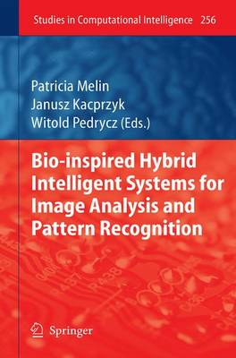 Bio-Inspired Hybrid Intelligent Systems for Image Analysis and Pattern Recognition by Patricia Melin
