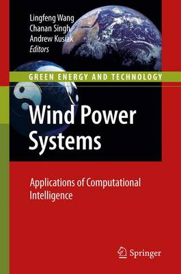 Wind Power Systems Applications of Computational Intelligence by Lingfeng Wang