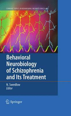 Behavioral Neurobiology of Schizophrenia and Its Treatment by Neal R. Swerdlow