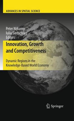 Innovation, Growth and Competitiveness Dynamic Regions in the Knowledge-Based World Economy by Professor Peter Nijkamp