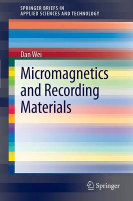Micromagnetics and Recording Materials by Dan Wei
