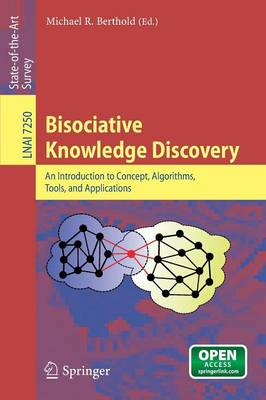 Bisociative Knowledge Discovery An Introduction to Concept, Algorithms, Tools, and Applications by Michael R. Berthold