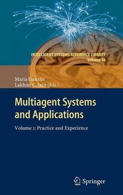 Multiagent Systems and Applications Volume 1:Practice and Experience by M. Ganzha