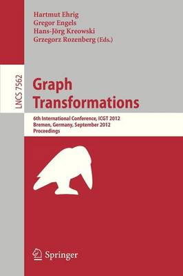 Graph Transformation 6th International Conference, ICGT 2012, Bremen, Germany, September 24-29, 2012, Proceedings by Hartmut Ehrig