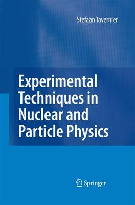Experimental Techniques in Nuclear and Particle Physics by Stefaan Tavernier