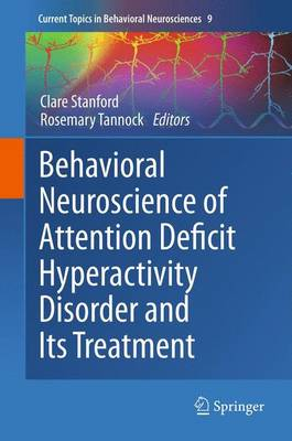 Behavioral Neuroscience of Attention Deficit Hyperactivity Disorder and Its Treatment by Clare Stanford